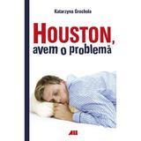 Houston, avem o problema - Kararzyna Grochola , editura All