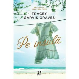 Pe insula - Tracey Garvis Graves, editura Epica