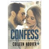 Confess - Colleen Hoover, editura Epica