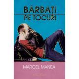 Barbati pe tocuri - Marcel Manea, editura Herg Benet