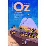 Deodata in adancul padurii - Amos Oz, editura Humanitas