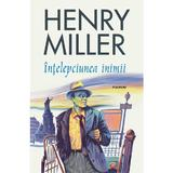 Intelepciunea inimii - Henry Miller, editura Polirom