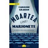 Moartea unei marionete - Caroline Graham, editura Paladin