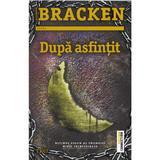 Dupa asfintit - Alexandra Bracken, editura Trei