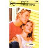 Cantecul sirenei - Judy Gill, editura Alcris