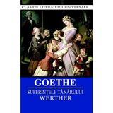 Suferintele tanarului Werther - Goethe, editura Cartex