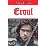 Eroul - Ponson du Terrail, editura Dexon