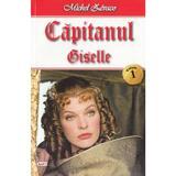 Capitanul Vol. 1: Giselle - Michel Zevaco, editura Dexon