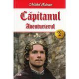 Capitanul Vol. 2: Aventurierul - Michel Zevaco, editura Dexon