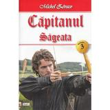 Capitanul Vol. 3: Sageata - Michel Zevaco, editura Dexon