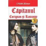 Capitanul Vol. 5: Corignan si Rascasse - Michel Zevaco, editura Dexon