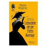 Lebedele de pe Fifth Avenue - Melanie Benjamin, editura Humanitas