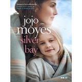 Silver Bay - Jojo Moyes, editura Litera