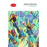 America - Franz Kafka, editura Litera