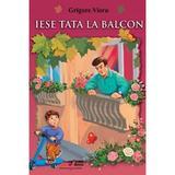 Iese tata la balcon - Grigore Vieru, editura Biblion