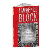 Umbland printre morminte - Lawrence Block, editura Crime Scene Press