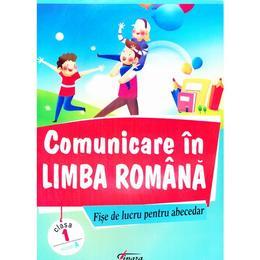 Comunicare in Limba romana - Fise de lucru pentru Abecedar - cls 1 - Model A - Marinela Chiriac, editura Tiparg