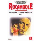 Rocambole: Intrigile lui Rocambole vol.2 - Ponson du Terrail, editura Dexon