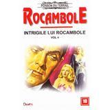 Rocambole: Intrigile lui Rocambole vol.4 - Ponson du Terrail, editura Dexon