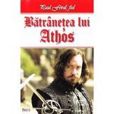 Batranetea lui Athos - Paul Feval, fiul, editura Dexon