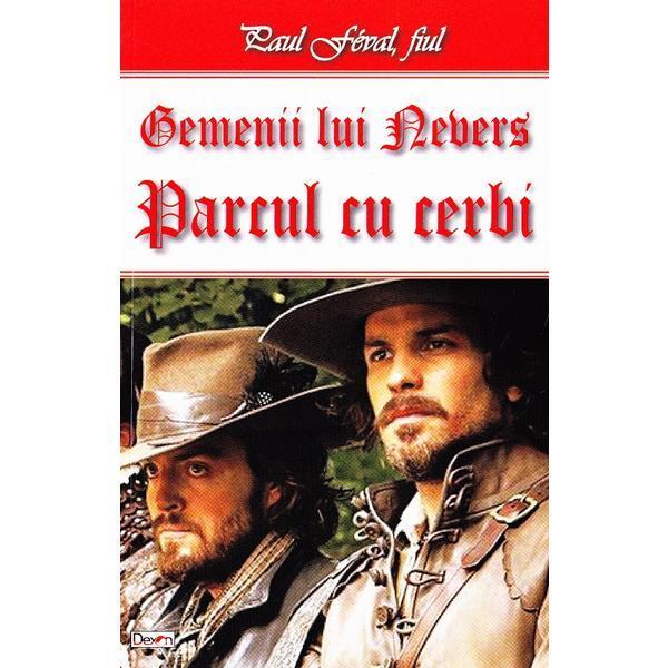 Gemenii lui Nevers: Parcul cu cerbi - Paul Feval, fiul, editura Dexon