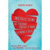 Instructiuni de folosire pentru o inima la mana a doua - Tamsyn Murray, editura Didactica Publishing House