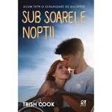 Sub soarele noptii - Trish Cook , editura Epica