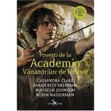 Povesti de la Academia Vanatorilor de Umbre - Cassandra Clare, editura Leda