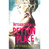 Intoarcerea la Peyton Place - Grace Metalious, editura Litera