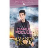 Darul focului - Amanda Quick, editura Litera