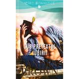 Sub pretextul iubirii - Sandra Brown, editura Litera