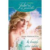 In bratele altei iubiri - Anna Harrington, editura Litera