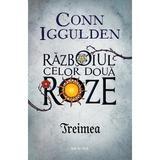 Treimea - Seria Razboiul celor doua roze partea 2 - Conn Iggulden, editura Nemira