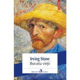 Bucuria vietii - Irving Stone, editura Polirom