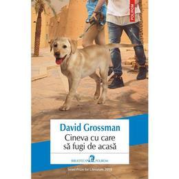 Cineva cu care sa fugi de acasa - David Grossman, editura Polirom