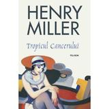 Tropicul Cancerului - Henry Miller, editura Polirom