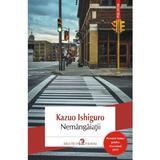 Nemangaiatii - Kazuo Ishiguro, editura Polirom