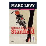 Ultima din clanul Stanfield - Marc Levy, editura Trei