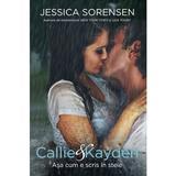 Callie and Kayden. Asa cum e scris in stele - Jessica Sorensen, editura Epica