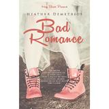 Bad Romance - Heather Demetrios, editura Herg Benet