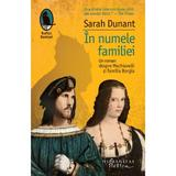 In numele familiei - Sarah Dunant, editura Humanitas