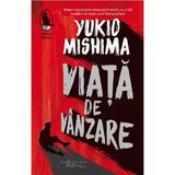Viata de vanzare - Yukio Mishima, editura Humanitas