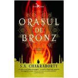 Orasul de bronz (Trilogia Daevabadului. Cartea I) - S.A. Chakraborty, editura Leda