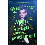Ghid de vicii si virtuti pentru gentlemeni - Mackenzi Lee, editura Leda