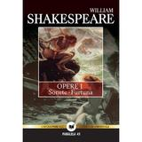 Opere I - Sonete. Furtuna - William Shakespeare, editura Paralela 45