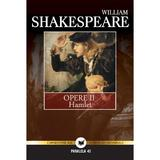 Opere II - Hamlet - William Shakespeare, editura Paralela 45