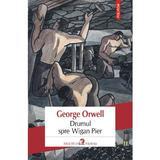 Drumul spre Wigan Pier - George Orwell, editura Polirom