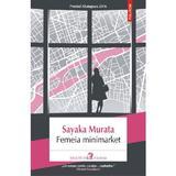Femeia minimarket - Sayaka Murata, editura Polirom