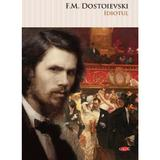 Idiotul - F.M. Dostoievski, editura Litera