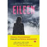 Eileen - Ottessa Moshfegh, editura Litera